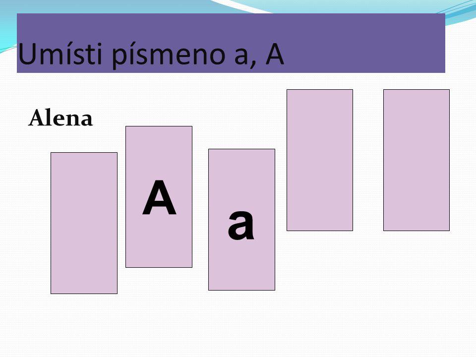 Poskládej z kostek s písmenem á, a, A, Á, věž. a a a a L Á A A A Á á á á A m p p m m m m s L s s
