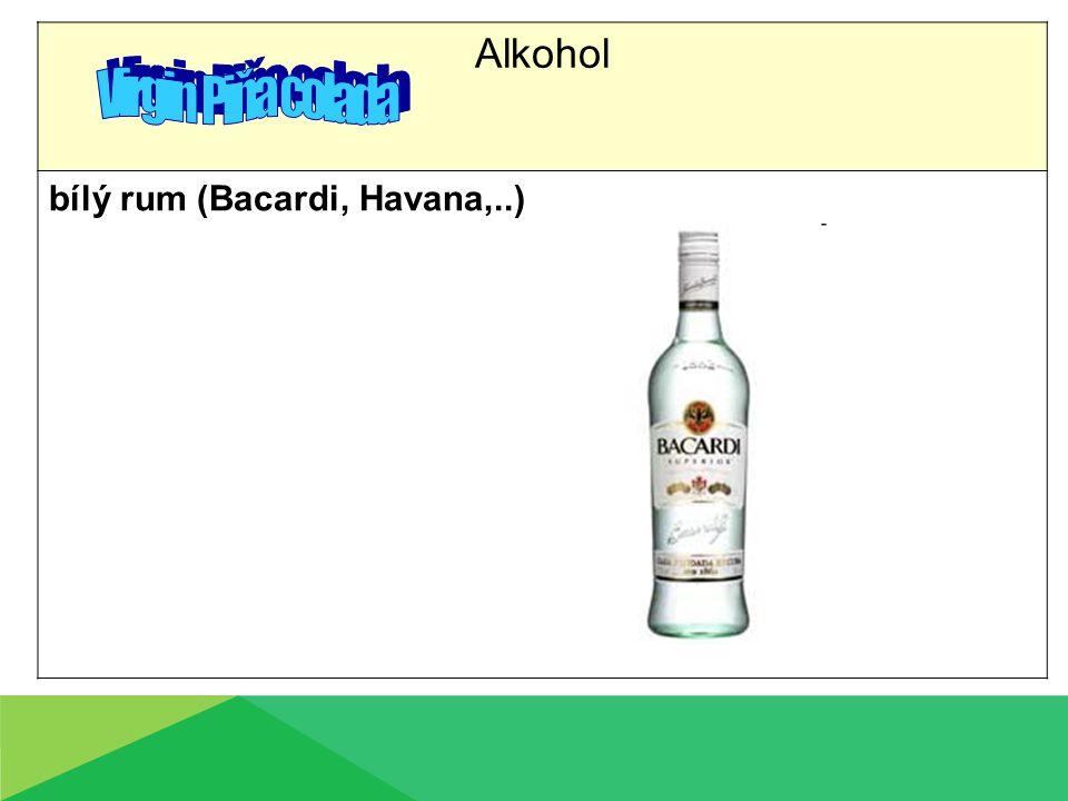 Alkohol bílý rum (Bacardi, Havana,..)