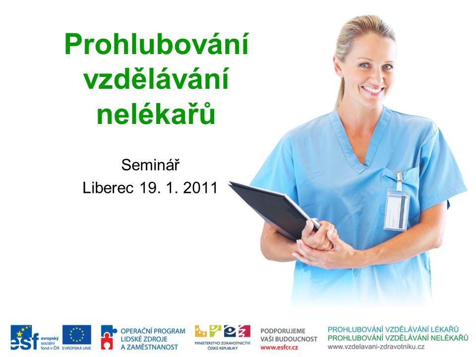 Prohlubování vzdělávání nelékařů Seminář Liberec 19. 1. 2011