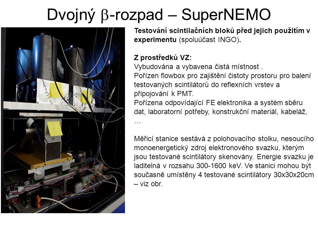 Dvojný  -rozpad – SuperNEMO Testování scintilačních bloků před jejich použitím v experimentu (spoluúčast INGO).