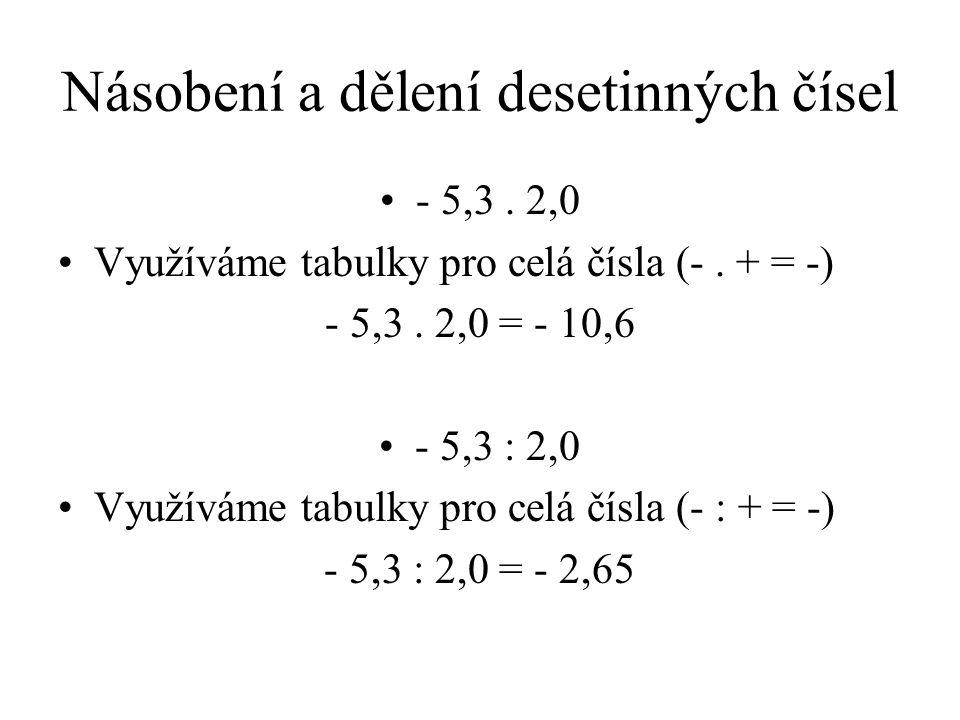 Násobení a dělení desetinných čísel - 5,3.2,0 Využíváme tabulky pro celá čísla (-.