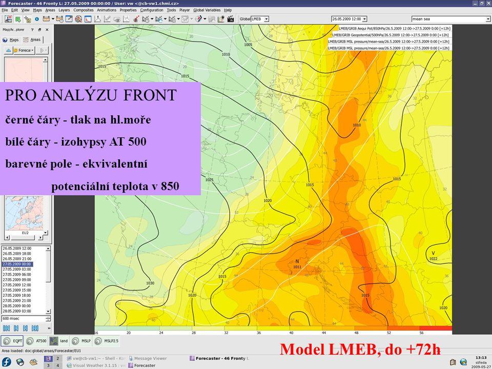PRO ANALÝZU FRONT černé čáry - tlak na hl.moře bílé čáry - izohypsy AT 500 barevné pole - ekvivalentní potenciální teplota v 850 Model LMEB, do +72h