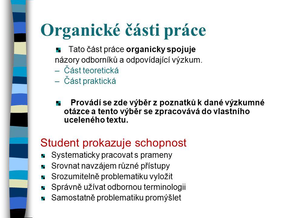 Organické části práce Tato část práce organicky spojuje názory odborníků a odpovídající výzkum.