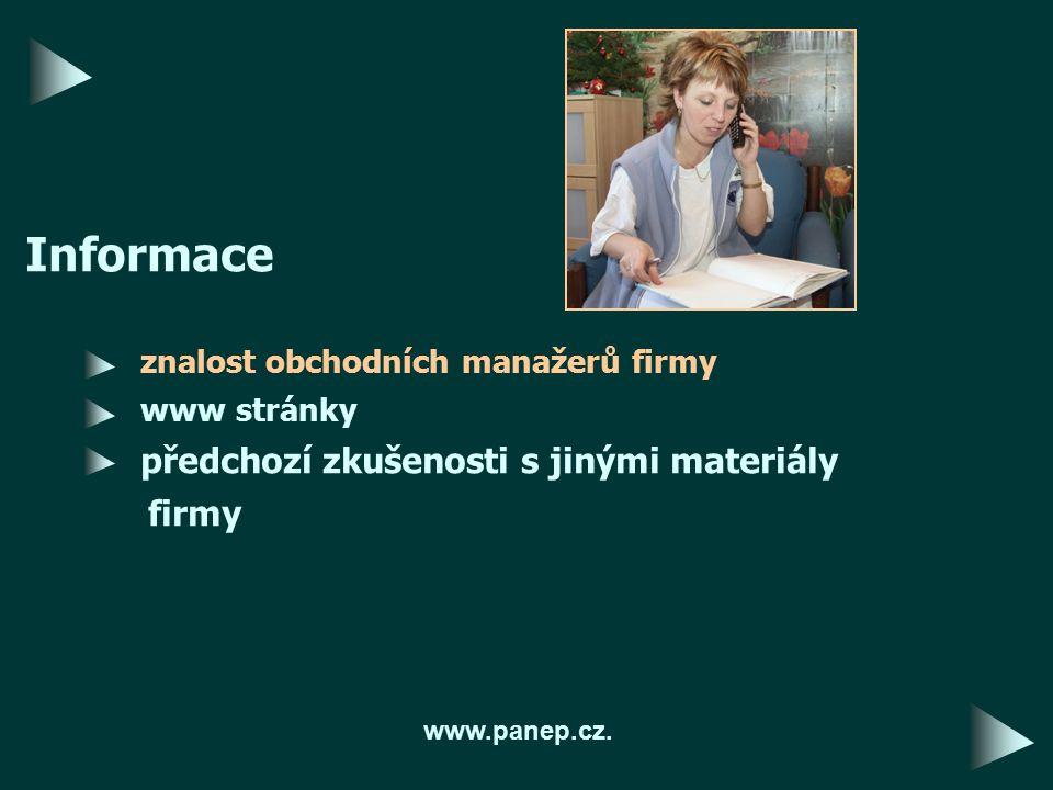 Informace znalost obchodních manažerů firmy www stránky předchozí zkušenosti s jinými materiály firmy www.panep.cz.