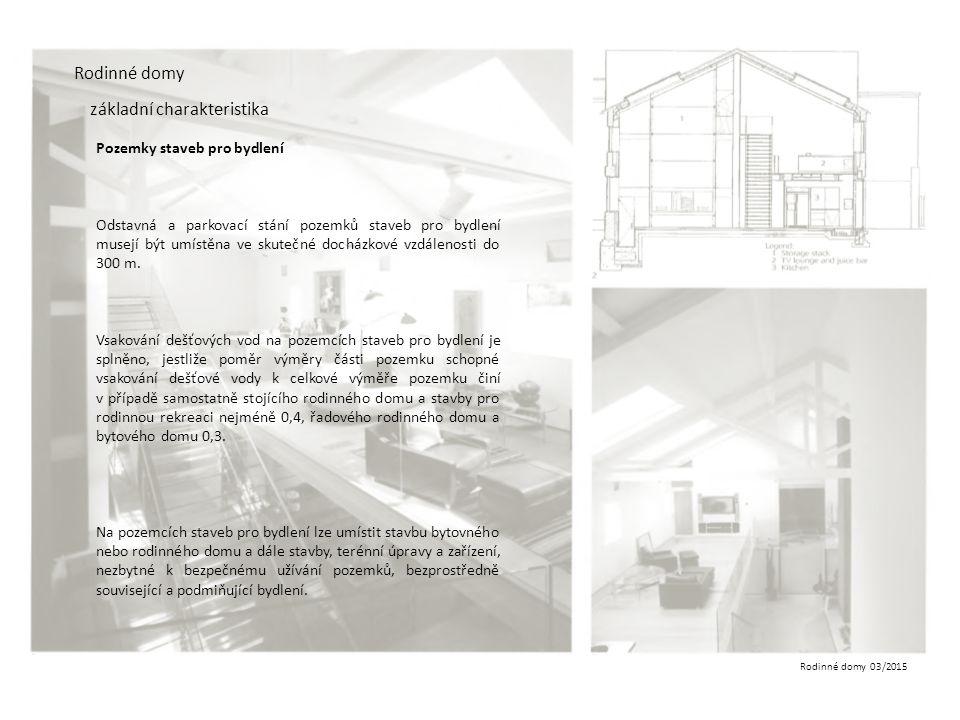 Rodinné domy 03/2015 Rodinné domy typologické druhy rodinných domů atriový rodinný dům využitelnost pozemku soukromí energetická náročnost ekonomie infrastruktura architektura, dispozice