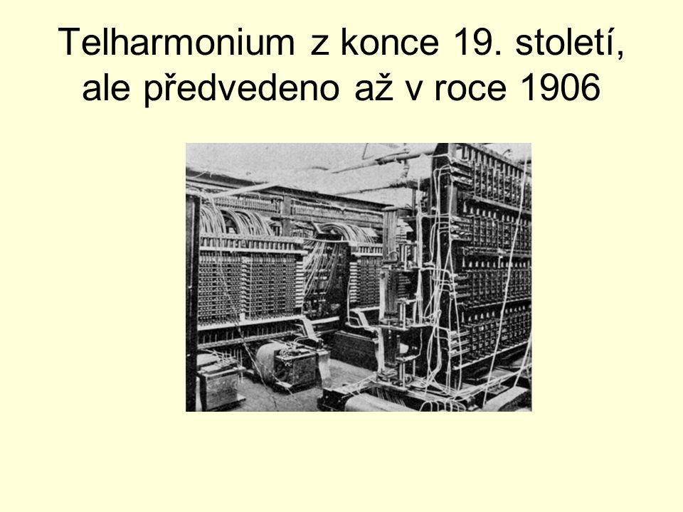 Telharmonium z konce 19. století, ale předvedeno až v roce 1906