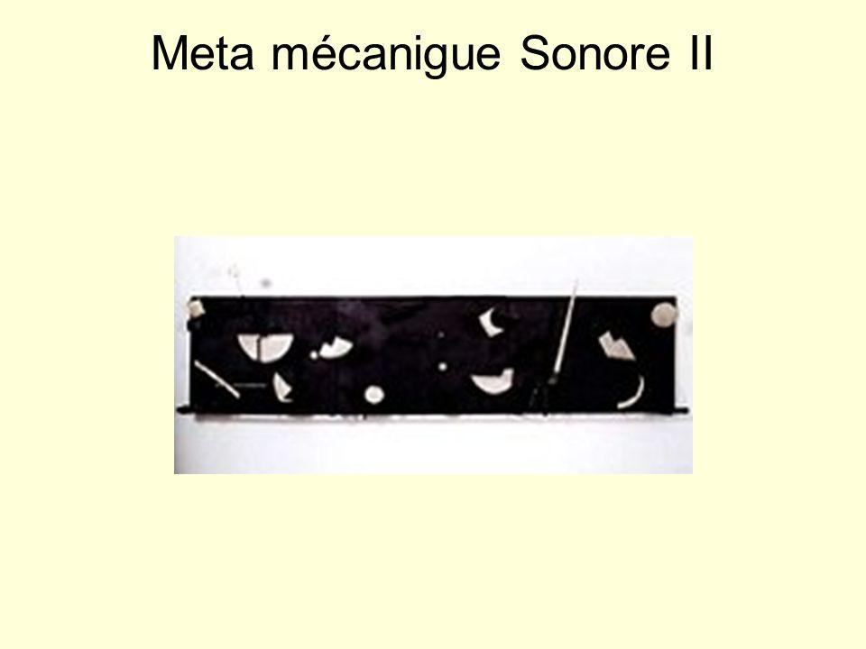 Meta mécanigue Sonore II