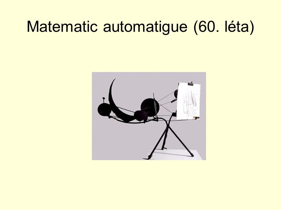 Matematic automatigue (60. léta)