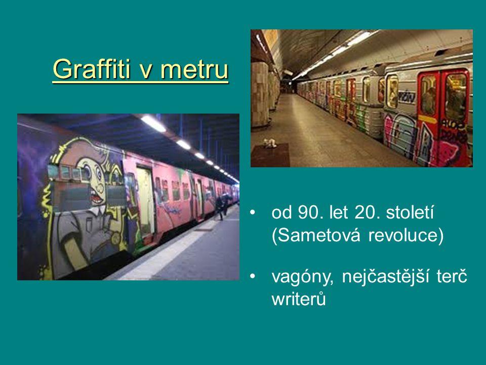 Graffiti v metru od 90. let 20. století (Sametová revoluce) vagóny, nejčastější terč writerů