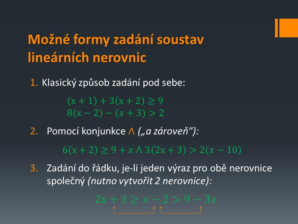 Možné formy zadání soustav lineárních nerovnic