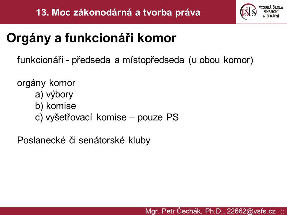 Mgr. Petr Čechák, Ph.D., 22662@vsfs.cz :: 13.
