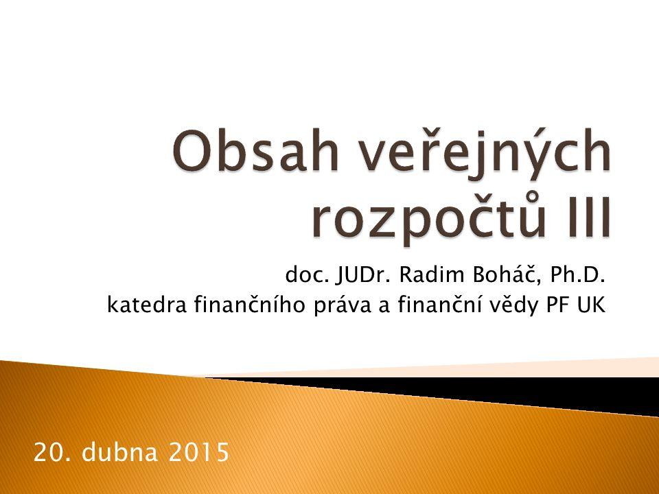 doc. JUDr. Radim Boháč, Ph.D. katedra finančního práva a finanční vědy PF UK 20. dubna 2015