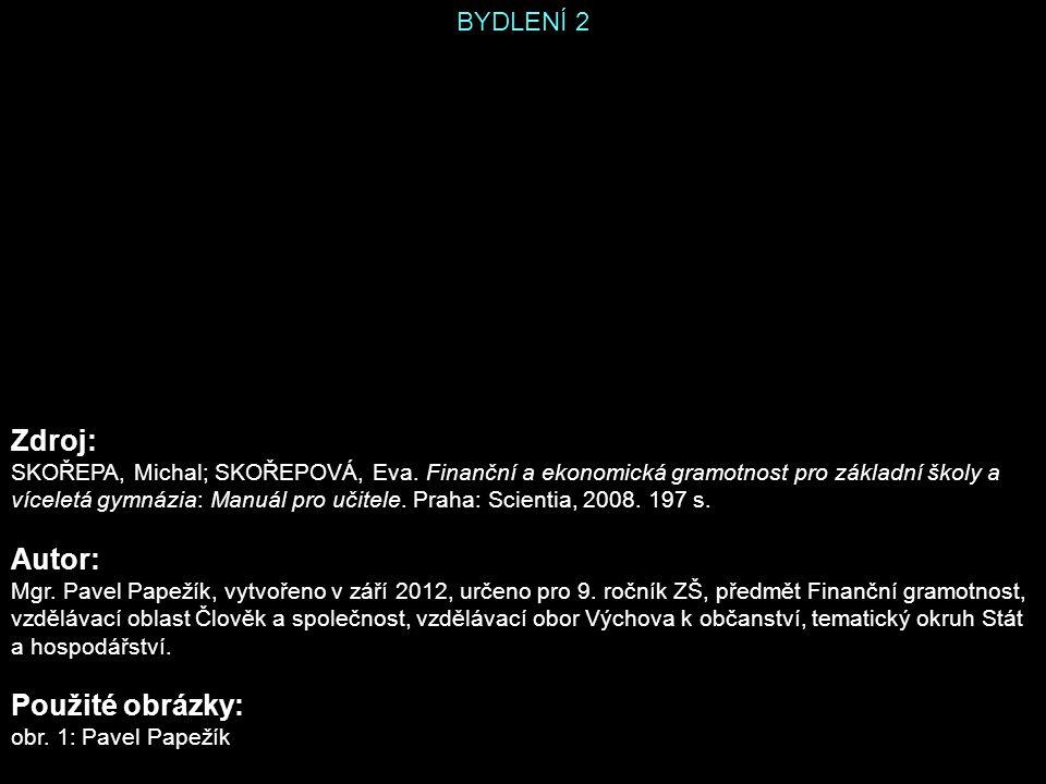 BYDLENÍ 2 Zdroj: SKOŘEPA, Michal; SKOŘEPOVÁ, Eva.