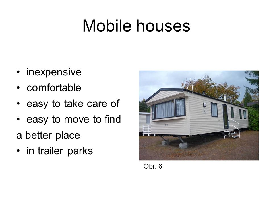 Trailer parks an permanent area for mobile homes sometimes equipped with a laundry room a club house a swimming pool Obr.