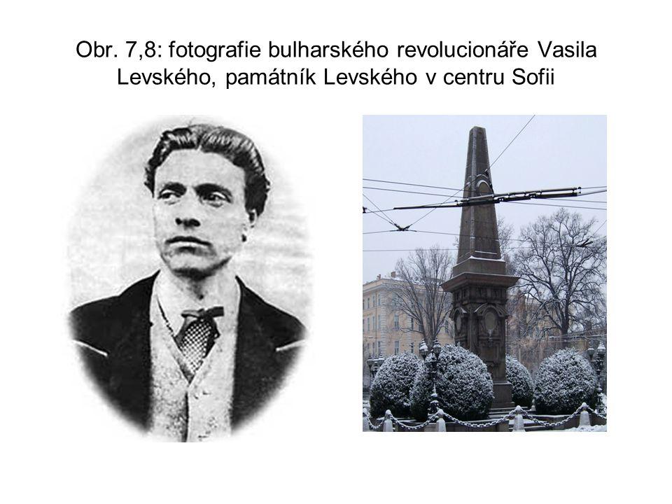 Obr. 7,8: fotografie bulharského revolucionáře Vasila Levského, památník Levského v centru Sofii