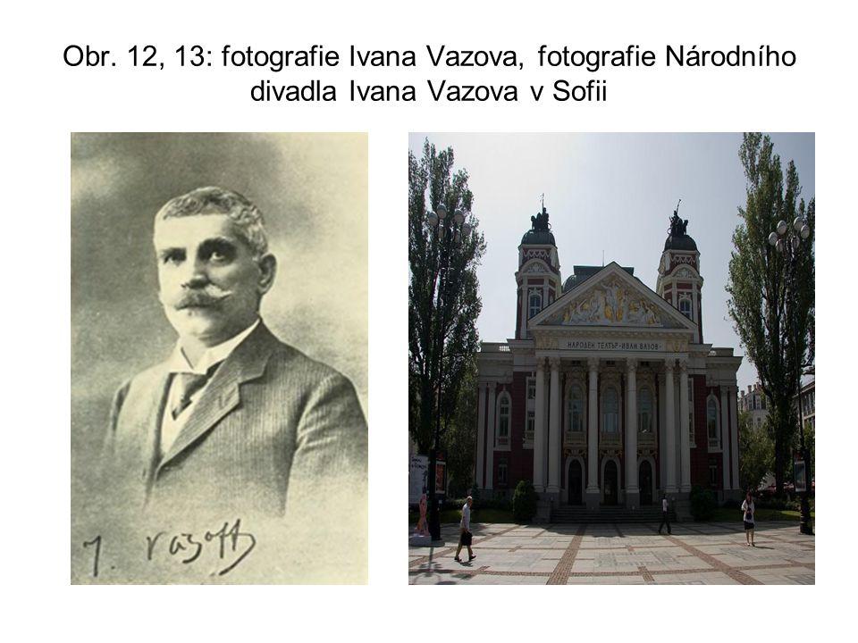 Obr. 12, 13: fotografie Ivana Vazova, fotografie Národního divadla Ivana Vazova v Sofii