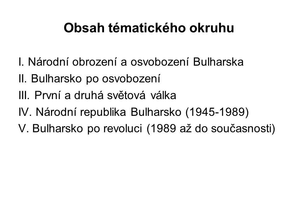 Obsah tématického okruhu I.Národní obrození a osvobození Bulharska II.