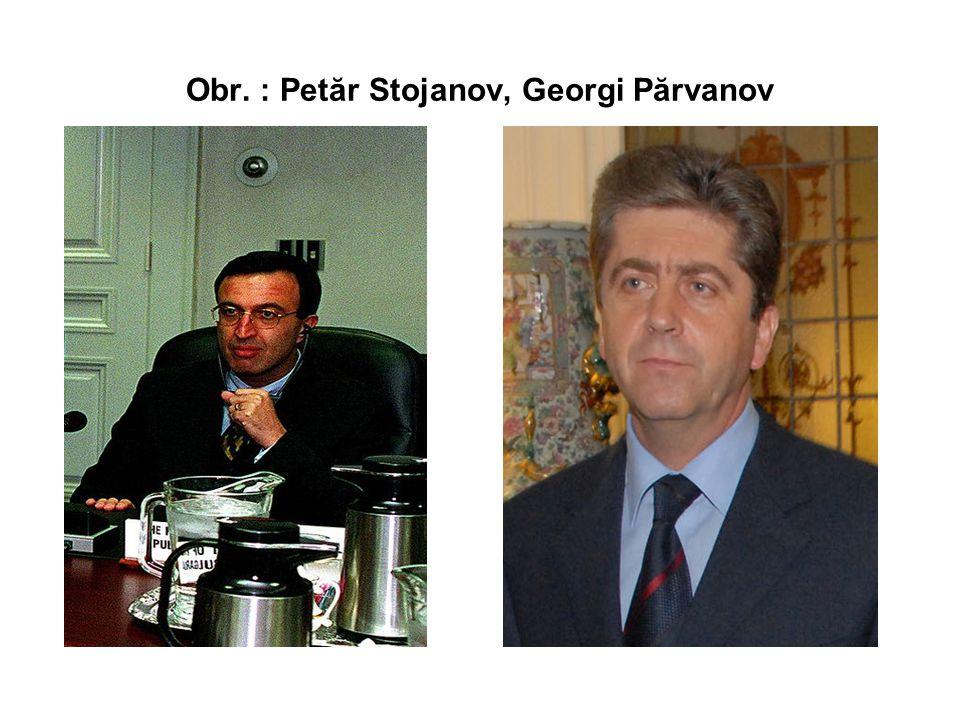 Obr. : Petăr Stojanov, Georgi Părvanov