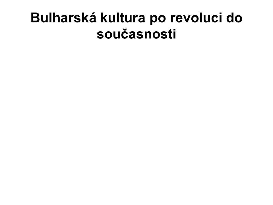 Bulharská kultura po revoluci do současnosti