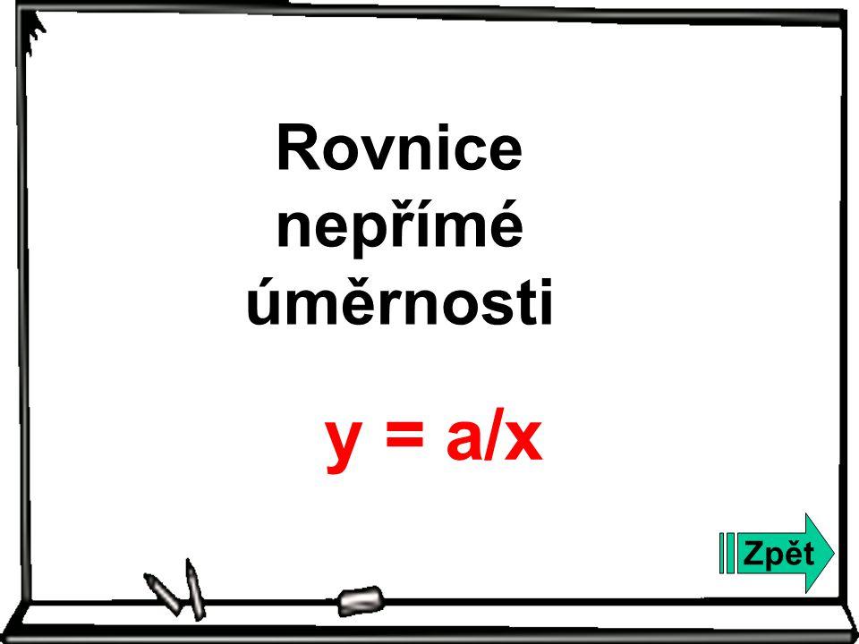Zpět Rovnice nepřímé úměrnosti y = a/x