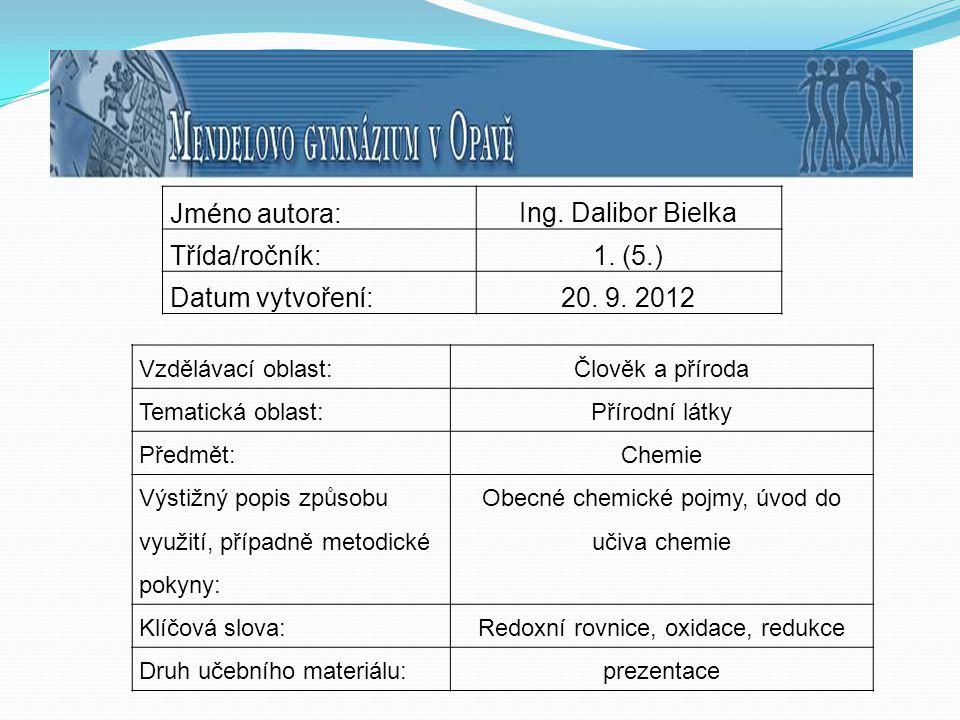 Jméno autora: Ing.Dalibor Bielka Třída/ročník:1. (5.) Datum vytvoření:20.