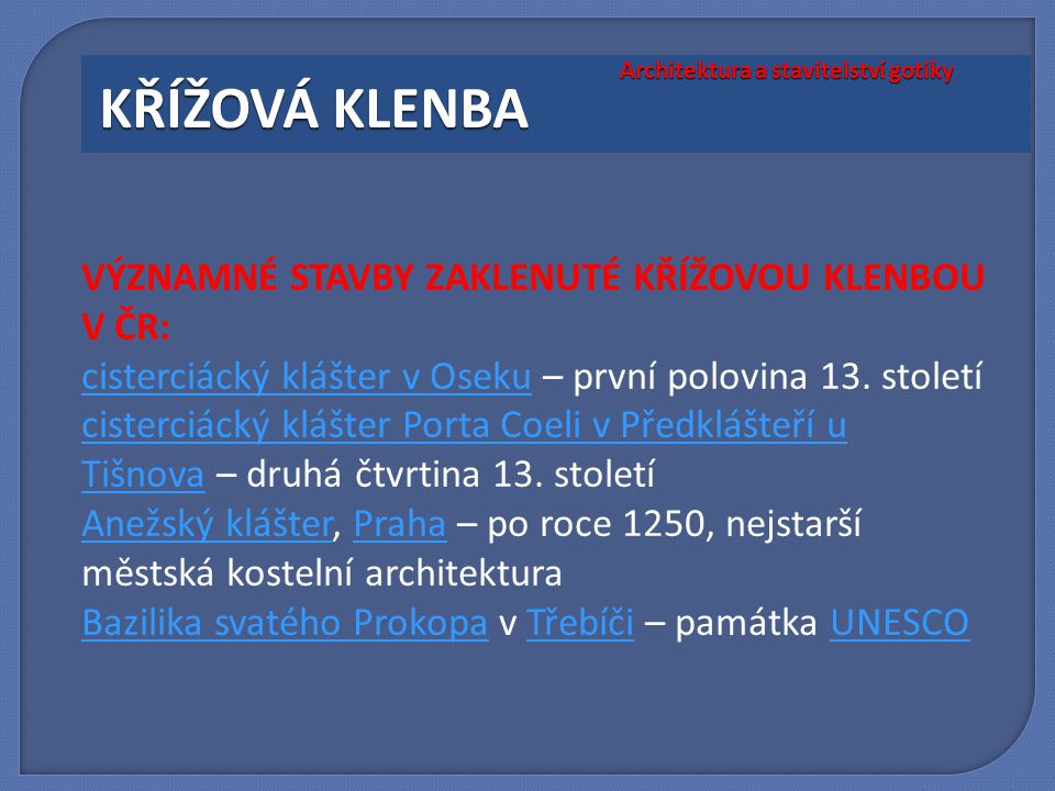 VÝZNAMNÉ STAVBY ZAKLENUTÉ KŘÍŽOVOU KLENBOU V ČR: cisterciácký klášter v Osekucisterciácký klášter v Oseku – první polovina 13. století cisterciácký kl