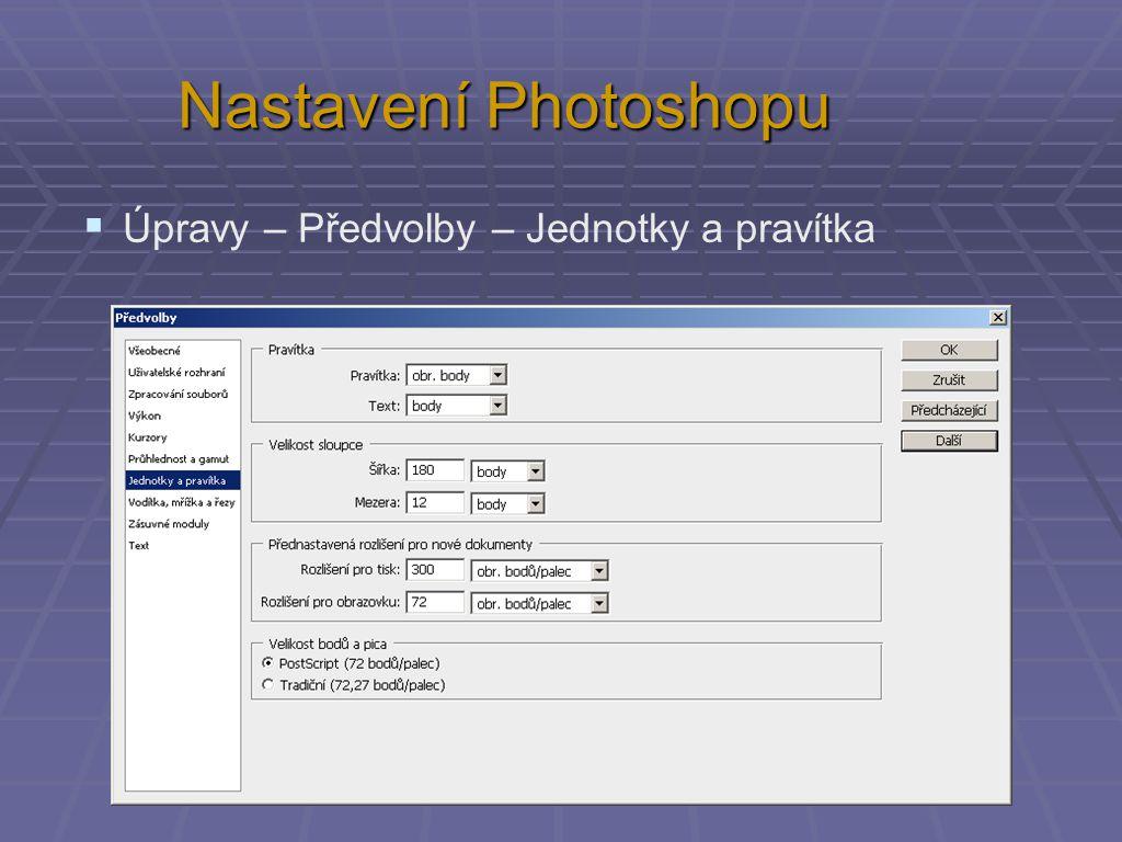 Nastavení Photoshopu  Úpravy – Předvolby – Jednotky a pravítka