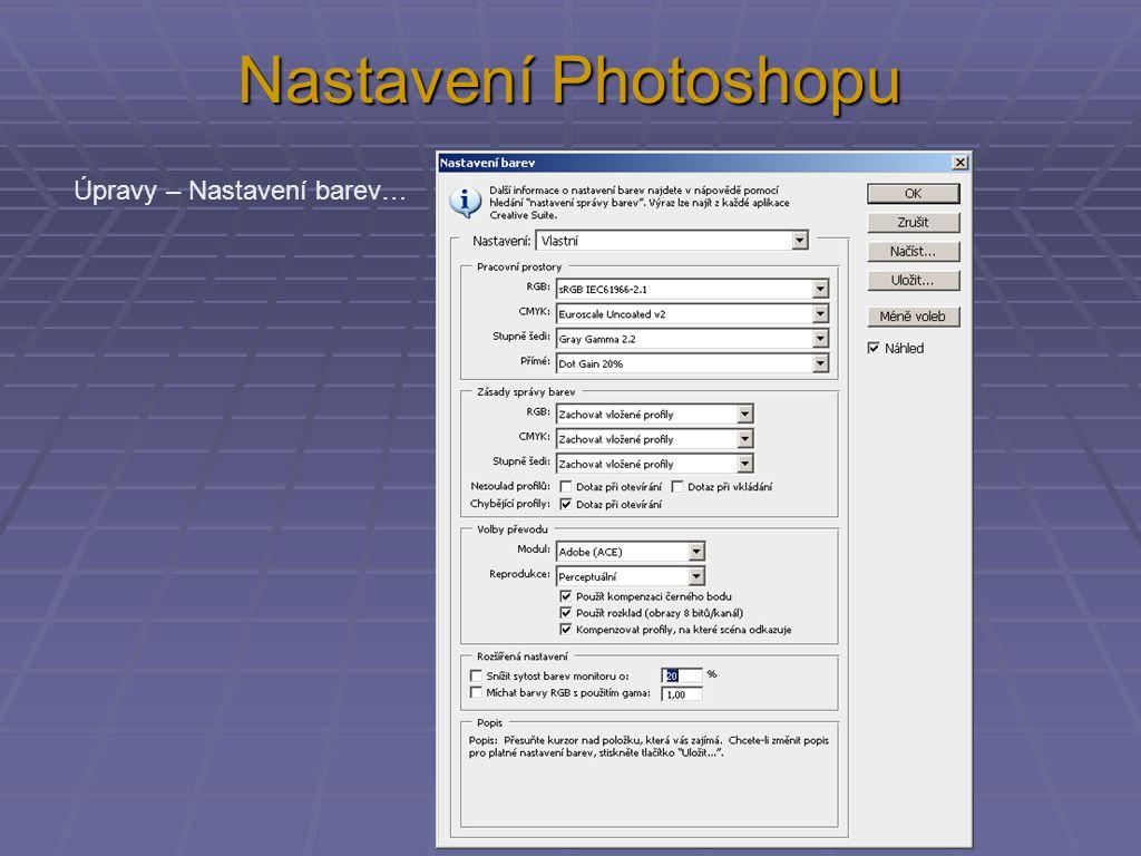 Nastavení Photoshopu  Úpravy – Převést do profilu - Rozšířené