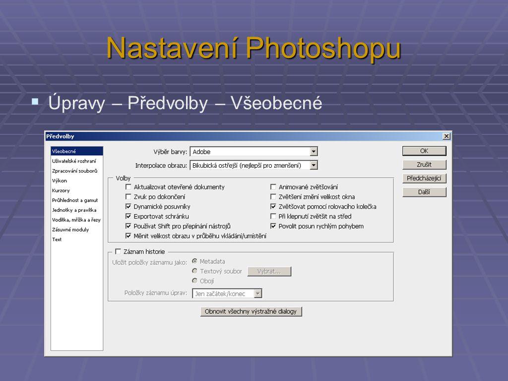 Nastavení Photoshopu  Úpravy – Předvolby – Všeobecné