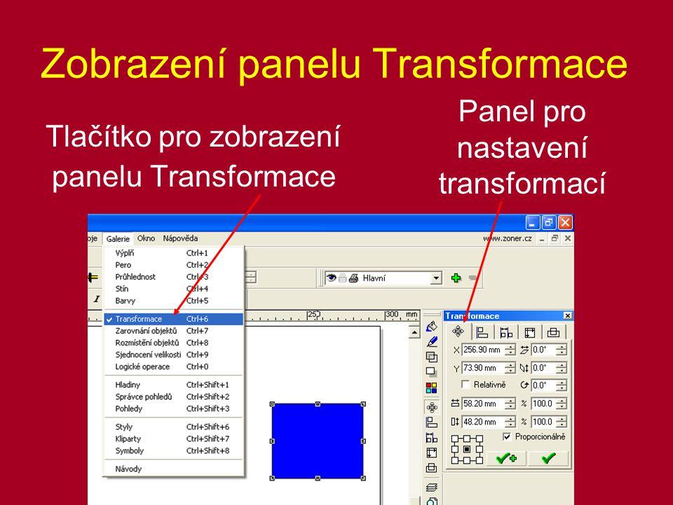 Zobrazení panelu Transformace Tlačítko pro zobrazení panelu Transformace Panel pro nastavení transformací