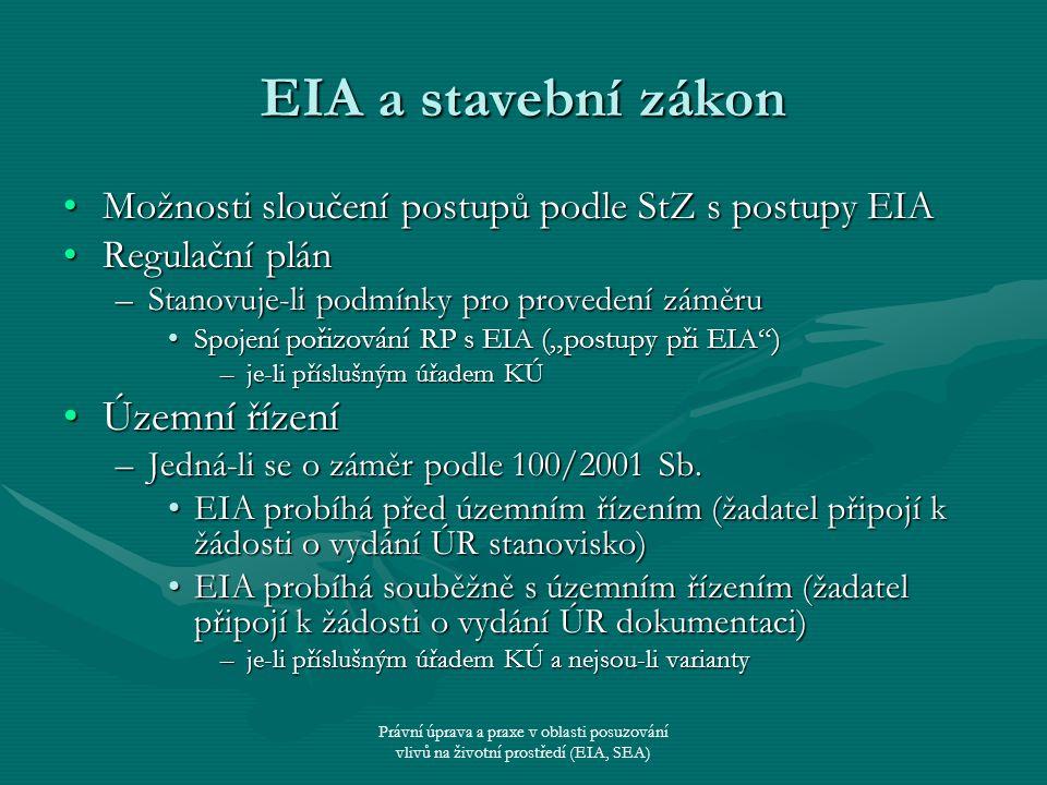 Právní úprava a praxe v oblasti posuzování vlivů na životní prostředí (EIA, SEA) EIA a stavební zákon Možnosti sloučení postupů podle StZ s postupy EI