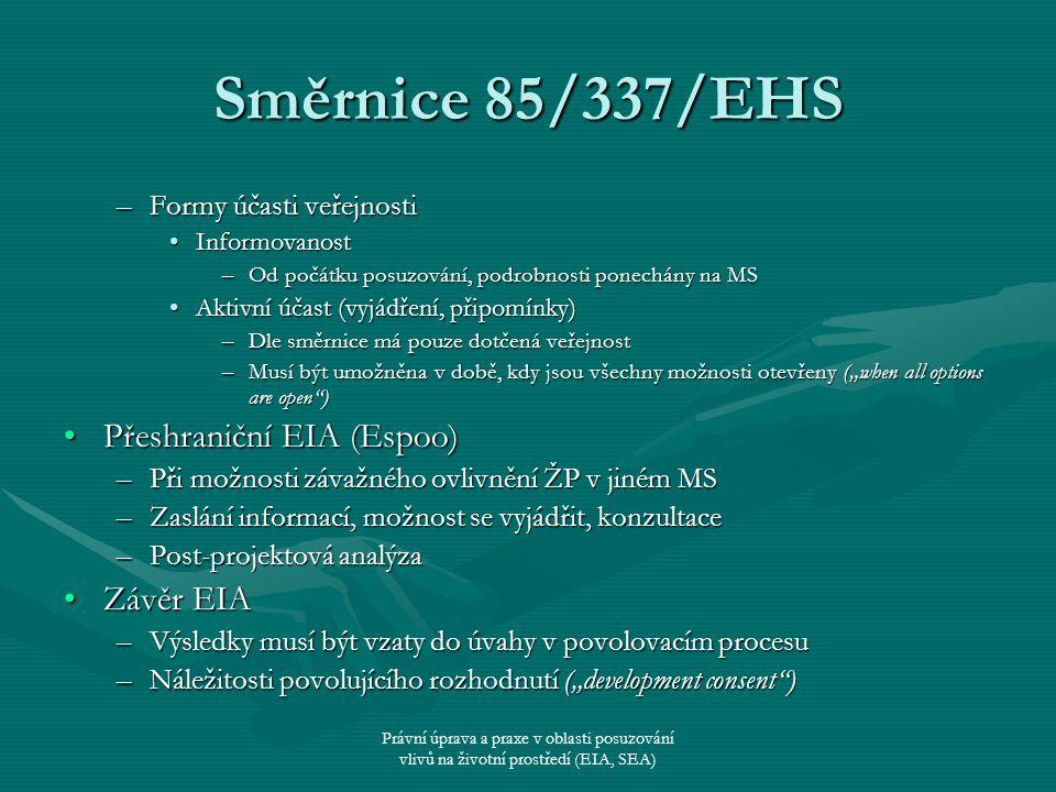 Právní úprava a praxe v oblasti posuzování vlivů na životní prostředí (EIA, SEA) Směrnice 85/337/EHS Nový čl.