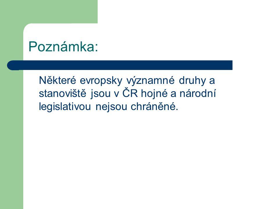 Poznámka: Některé evropsky významné druhy a stanoviště jsou v ČR hojné a národní legislativou nejsou chráněné.