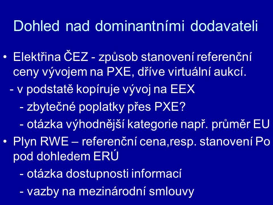 Dohled nad dominantními dodavateli Elektřina ČEZ - způsob stanovení referenční ceny vývojem na PXE, dříve virtuální aukcí. - v podstatě kopíruje vývoj