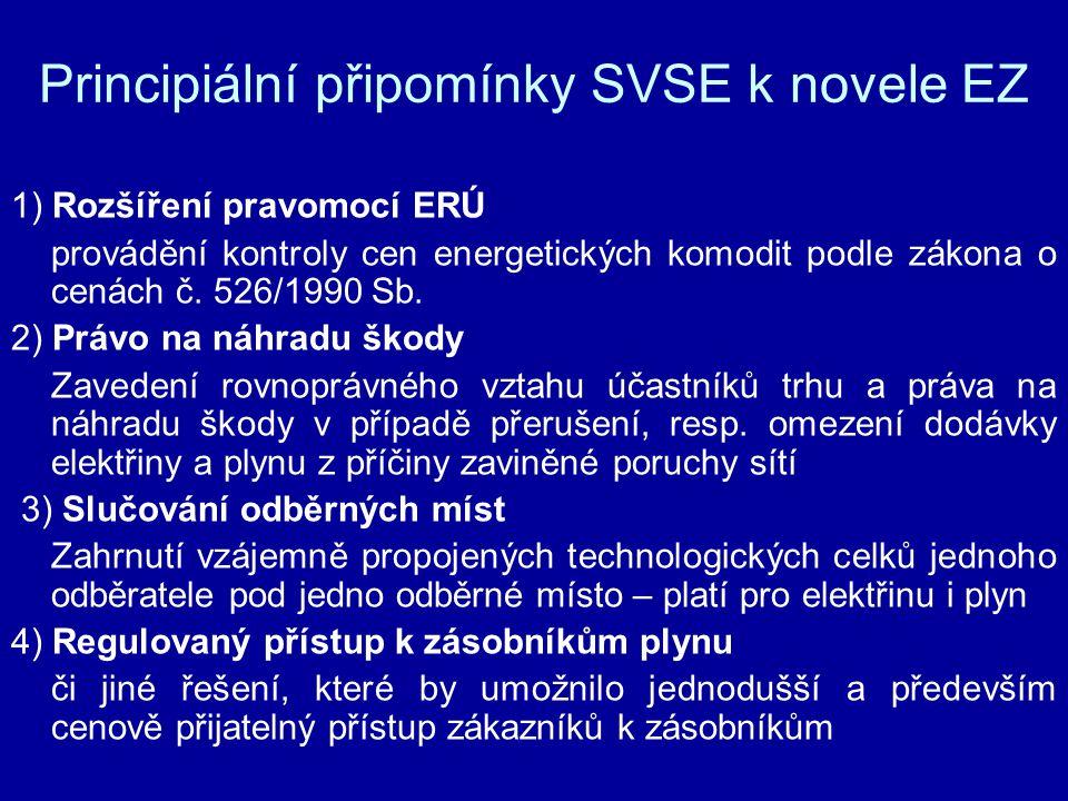 Principiální připomínky SVSE k novele EZ 1) Rozšíření pravomocí ERÚ provádění kontroly cen energetických komodit podle zákona o cenách č. 526/1990 Sb.