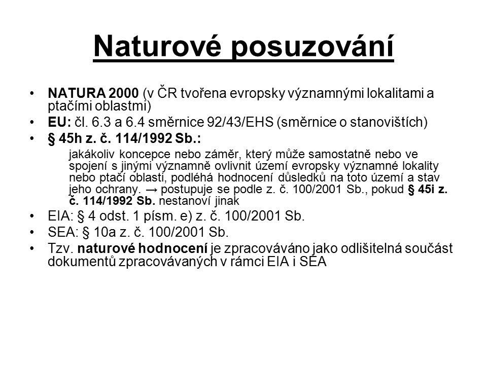 Naturové posuzování NATURA 2000 (v ČR tvořena evropsky významnými lokalitami a ptačími oblastmi) EU: čl.
