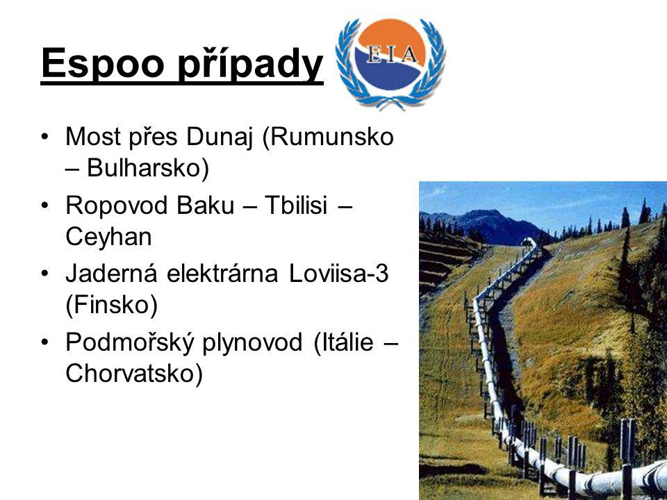 Espoo případy Most přes Dunaj (Rumunsko – Bulharsko) Ropovod Baku – Tbilisi – Ceyhan Jaderná elektrárna Loviisa-3 (Finsko) Podmořský plynovod (Itálie – Chorvatsko)