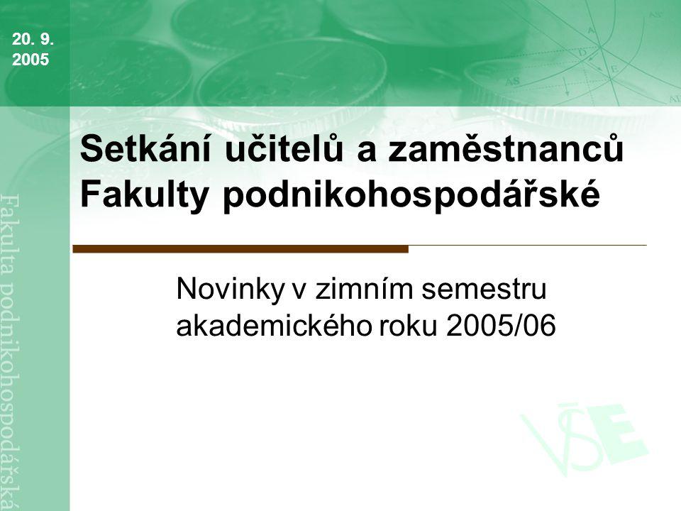 Setkání učitelů a zaměstnanců Fakulty podnikohospodářské Novinky v zimním semestru akademického roku 2005/06 20.