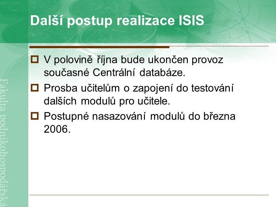 Další postup realizace ISIS  V polovině října bude ukončen provoz současné Centrální databáze.