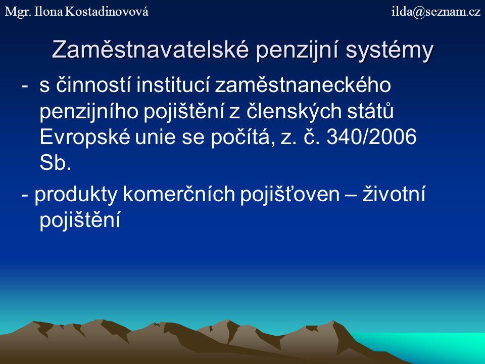 Zaměstnavatelské penzijní systémy -s činností institucí zaměstnaneckého penzijního pojištění z členských států Evropské unie se počítá, z. č. 340/2006