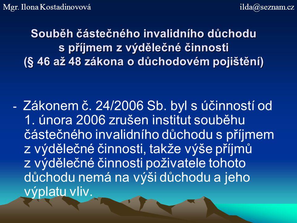 Souběh částečného invalidního důchodu s příjmem z výdělečné činnosti (§ 46 až 48 zákona o důchodovém pojištění) - Zákonem č.