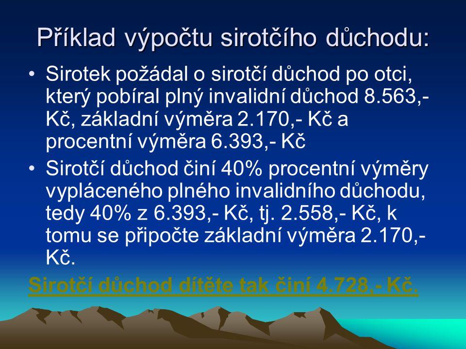 Příklad výpočtu sirotčího důchodu: Sirotek požádal o sirotčí důchod po otci, který pobíral plný invalidní důchod 8.563,- Kč, základní výměra 2.170,- K
