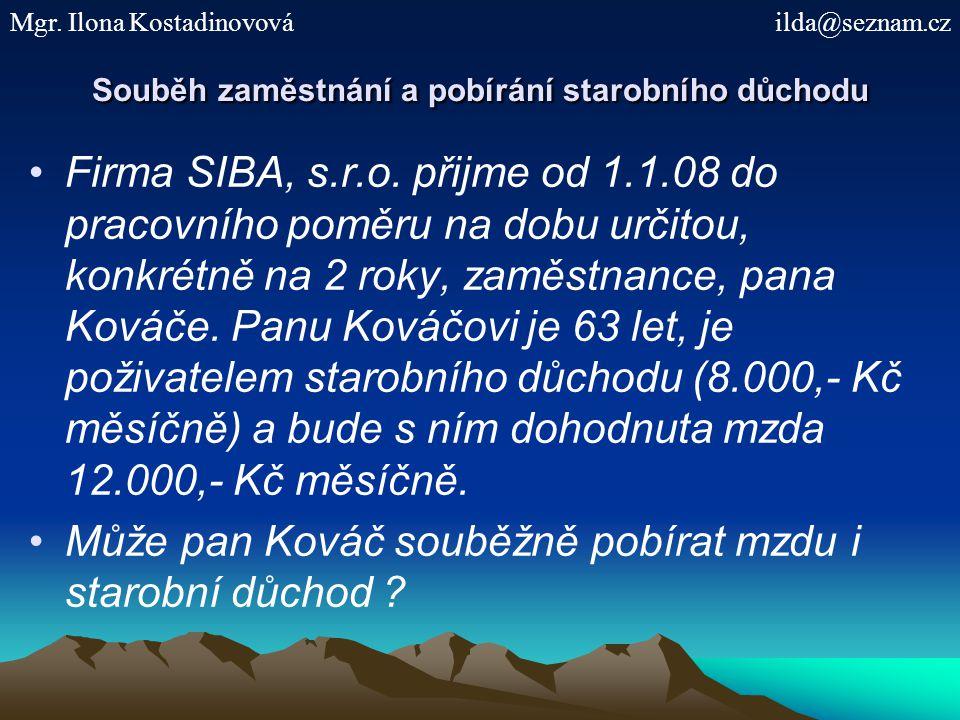 Souběh zaměstnání a pobírání starobního důchodu Firma SIBA, s.r.o.