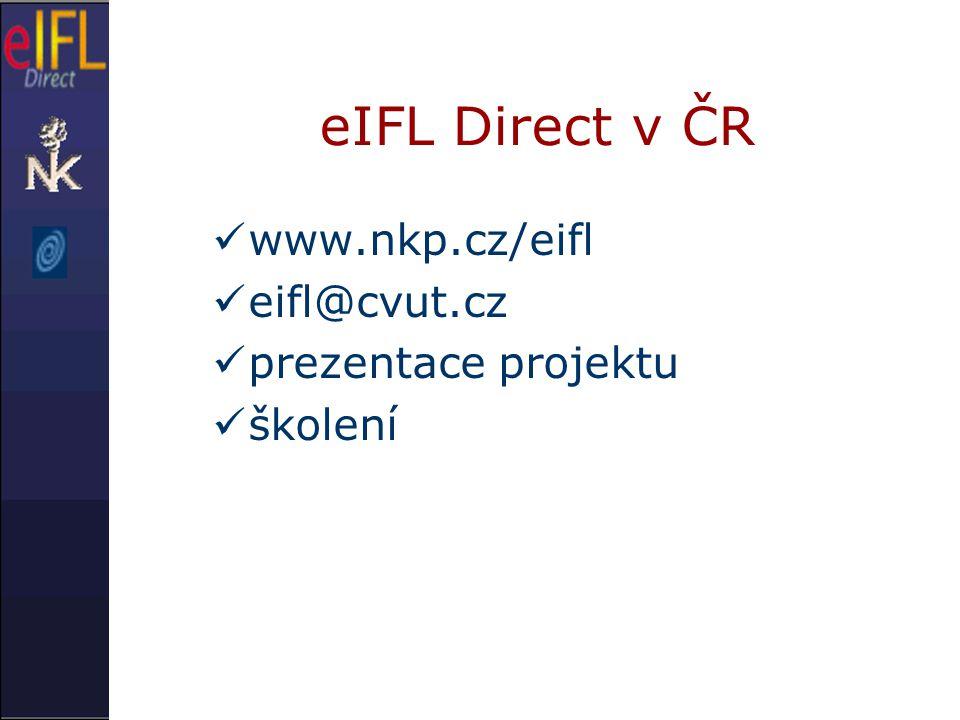 eIFL Direct v ČR www.nkp.cz/eifl eifl@cvut.cz prezentace projektu školení