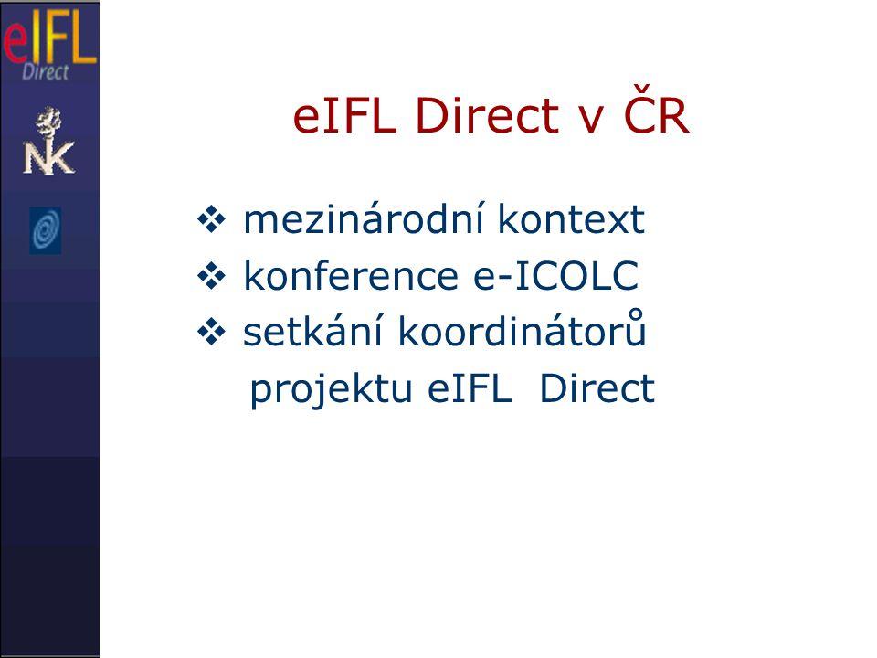 eIFL Direct v ČR  mezinárodní kontext  konference e-ICOLC  setkání koordinátorů projektu eIFL Direct