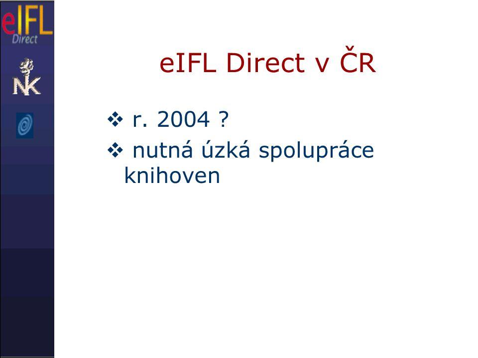 eIFL Direct v ČR  r. 2004  nutná úzká spolupráce knihoven