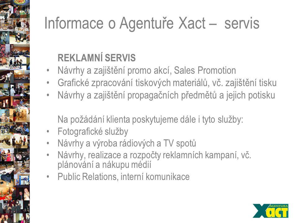 Informace o Agentuře Xact – servis REKLAMNÍ SERVIS Návrhy a zajištění promo akcí, Sales Promotion Grafické zpracování tiskových materiálů, vč.