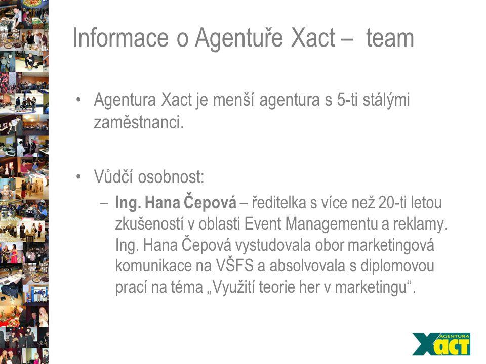 Informace o Agentuře Xact – team Agentura Xact je menší agentura s 5-ti stálými zaměstnanci.