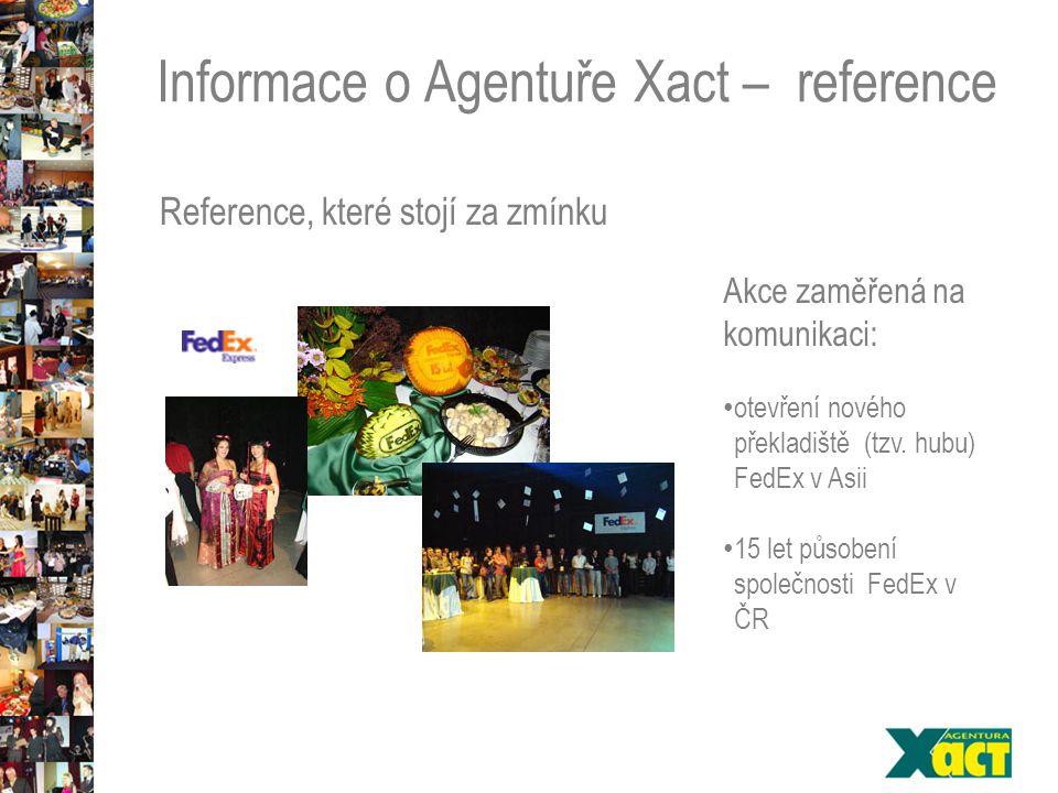 Informace o Agentuře Xact – reference Reference, které stojí za zmínku Akce zaměřená na komunikaci: otevření nového překladiště (tzv.