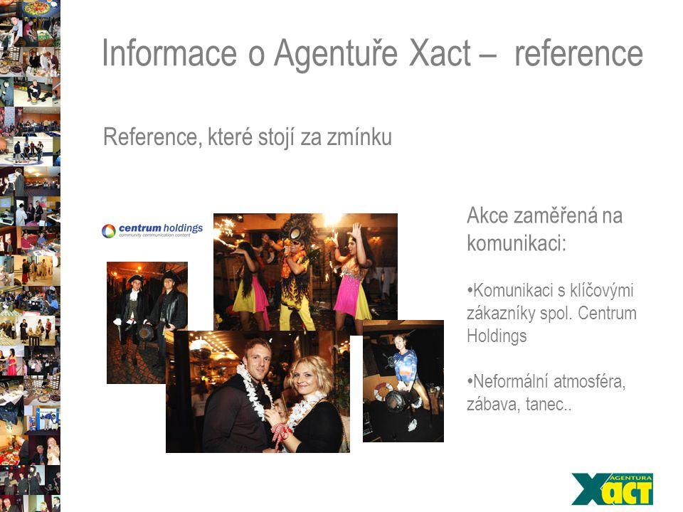Informace o Agentuře Xact – reference Reference, které stojí za zmínku Akce zaměřená na komunikaci: Komunikaci s klíčovými zákazníky spol.